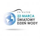 Światowy Dzień Wody 22 Marca